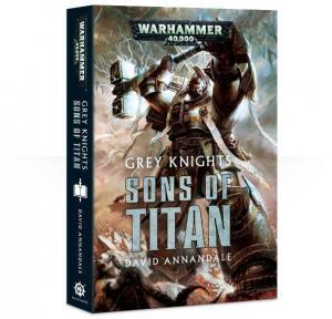 Grey Knights: Sons of Titan (на английском языке)